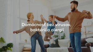 Domácnosť bez vírusov, baktérií a alergií
