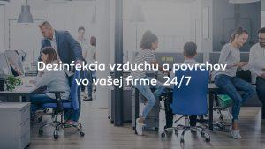 Dezinfekcia vzduchu a povrchov vo vašej firme 24/7